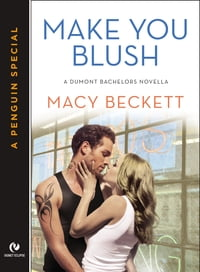 Make You Blush: A Dumont Bachelors Novella (A Penguin Special from Signet Eclipse)