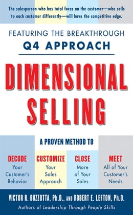 Book Dimensional Selling: Using the Breakthrough Q4 Approach to Close More Sales: Using the Breakthrough… by Victor Buzzotta