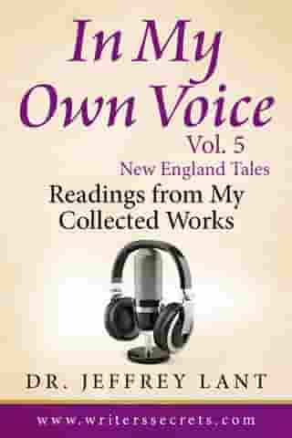 In My Own Voice - Reading from My Collected Works Vol. 5 – New England Tales: In My Own Voice. Reading from My Collected Works, #5