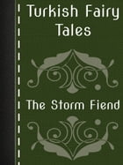 The Storm Fiend by Turkish Fairy Tales