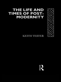 The Life and Times of Post-Modernity