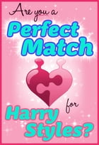 Are You a Perfect Match for Harry Styles? - 100% Unofficial and Unauthorized Interactive Personality Love Trivia Quiz Game Book by Taylor Swift Green