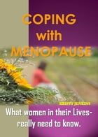 Coping with Menopause: What women in their lives really need to know by Kristy Jenkins