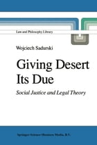 Giving Desert Its Due: Social Justice and Legal Theory