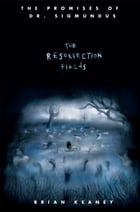 Dr. Sigmundus: The Resurrection Fields by Brian Keaney