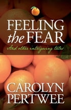 Feeling the Fear by Carolyn Pertwee