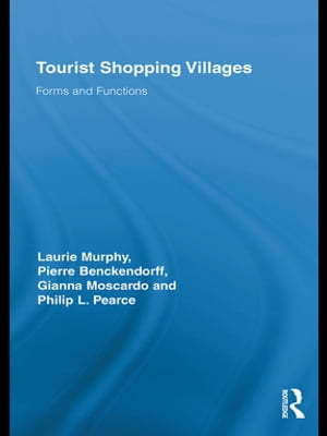 Tourist Shopping Villages Forms and Functions