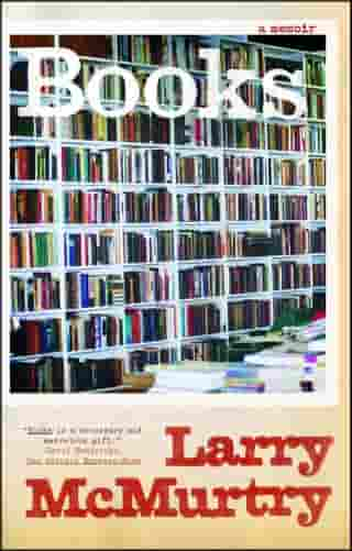 Books: A Memoir by Larry McMurtry