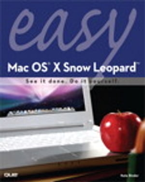 Easy Mac OS X Snow Leopard by Kate Binder