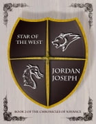 Star of the West: The Chronicles of Navance: Book 2 by Jordan Joseph