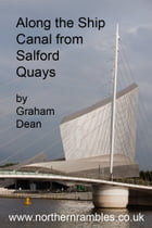 Along the Ship Canal from Salford Quays by Graham Dean