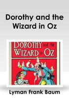 Dorothy and the Wizard in Oz by Lyman Frank Baum