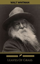 Leaves Of Grass (All 6 U.S. Editions) (Golden Deer Classics) by Walt Whitman