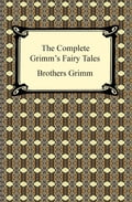 The Complete Grimm's Fairy Tales 0b2836bd-89c7-499a-9d4d-1989b75a72fa