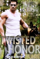 Twisted Honor: Deep Six Security Series, #2 by Becky McGraw