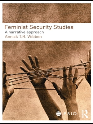 Feminist Security Studies A Narrative Approach