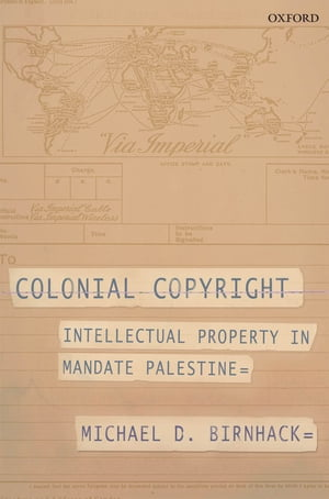 Colonial Copyright Intellectual Property in Mandate Palestine