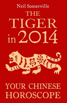 Book The Tiger in 2014: Your Chinese Horoscope by Neil Somerville