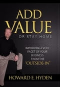 Add Value or Stay Home