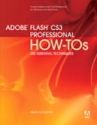 Adobe Flash CS3 Professional How-Tos: 100 Essential Techniques by Mark Schaeffer