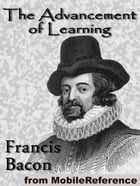 The Advancement Of Learning (Mobi Classics) by Francis Bacon