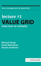 Lecture #1 - Value Grid: From Fear to Curiosity by David Rohrmann