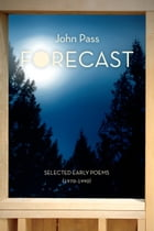 Forecast: Selected Early Poems (1970-1990)