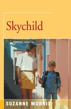 Skychild: A Novel by Suzanne Morris