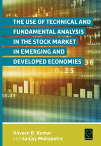 The Use of Technical and Fundamental Analysis in the Stock Market in Emerging and Developed…