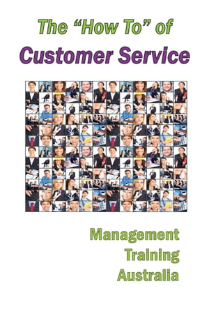 "The ""How To"" of Customer Service by Management Training Australia"