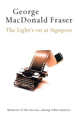 Book The Light's On At Signpost by George MacDonald Fraser
