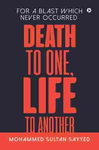 DEATH TO ONE, LIFE TO ANOTHER: For a blast which never occurred