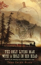 The Only Living Man With A Hole In His Head by Lauren Hammond