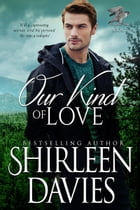 Our Kind of Love by Shirleen Davies