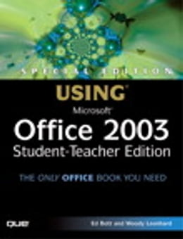 Book Special Edition Using Microsoft Office 2003, Student-Teacher Edition by Ed Bott