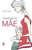 Travessuras de mãe by Denise Fraga