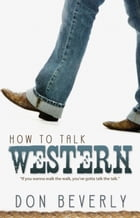 How to Talk Western by Don Beverly