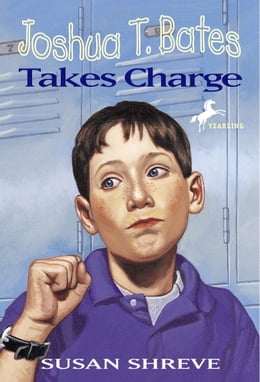 Book Joshua T. Bates Takes Charge: (Reissue) by Susan Shreve