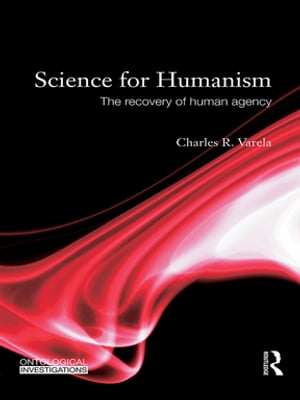 Science For Humanism The Recovery of Human Agency