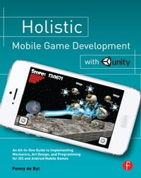 Holistic Mobile Game Development with Unity