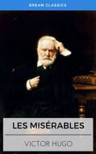 Les Misérables (Dream Classics) by Victor Hugo