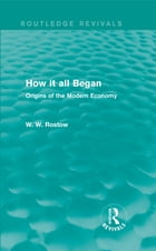 How it all Began (Routledge Revivals): Origins of the Modern Economy