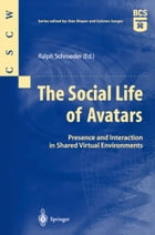 The Social Life of Avatars: Presence and Interaction in Shared Virtual Environments