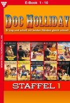 Doc Holliday Staffel 1 - Western: E-Book 1-10 by Frank Laramy