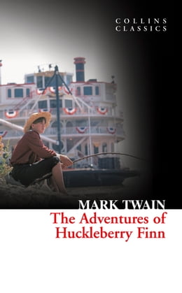 Book The Adventures Of Huckleberry Finn (Collins Classics) by Mark Twain