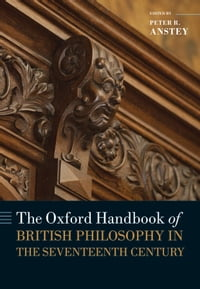 The Oxford Handbook of British Philosophy in the Seventeenth Century