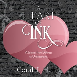 A Heart of Ink: A Journey From Darkness to Understanding