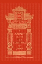 A Journey to the Tea Countries of China. by Robert Fortune.