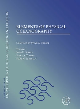 Book Elements of Physical Oceanography: A derivative of the Encyclopedia of Ocean Sciences by John H. Steele