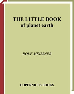 Book The Little Book of Planet Earth by Rolf Meissner